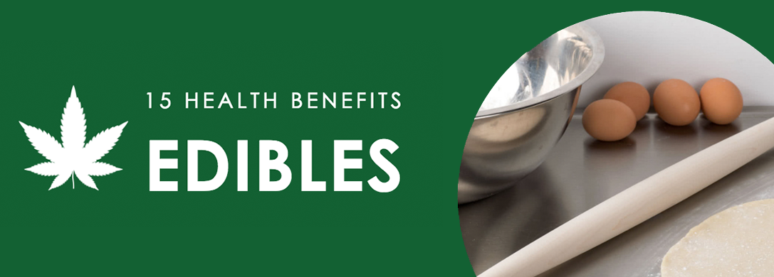 15 Health Benefits of Medical Cannabis Edibles